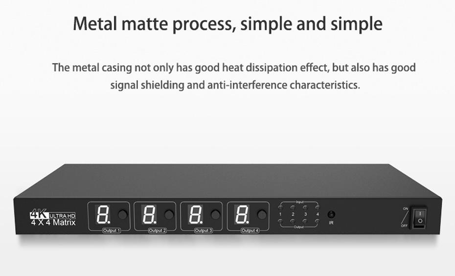 HDMI matrix 4 in 4 out 414H using metal matte process